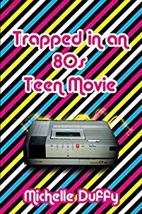Trapped In An 80s Teen Movie by Michelle Duffy ebook deal