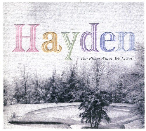 Place Where We Lived (Hayden Place)