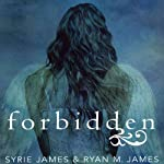 Forbidden | Ryan M. James,Syrie James