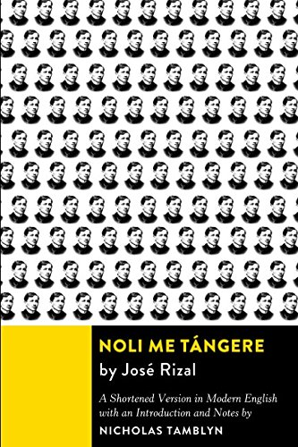 Noli Me Tángere: A Shortened Version in Modern English Translated with an Introduction and Notes by Nicholas Tamblyn