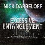Excessive Entanglement   Nick d'Arbeloff