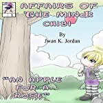An Apple for a Rose: Affairs of the Mind: Chibi, Book 1 | Jwan K Jordan