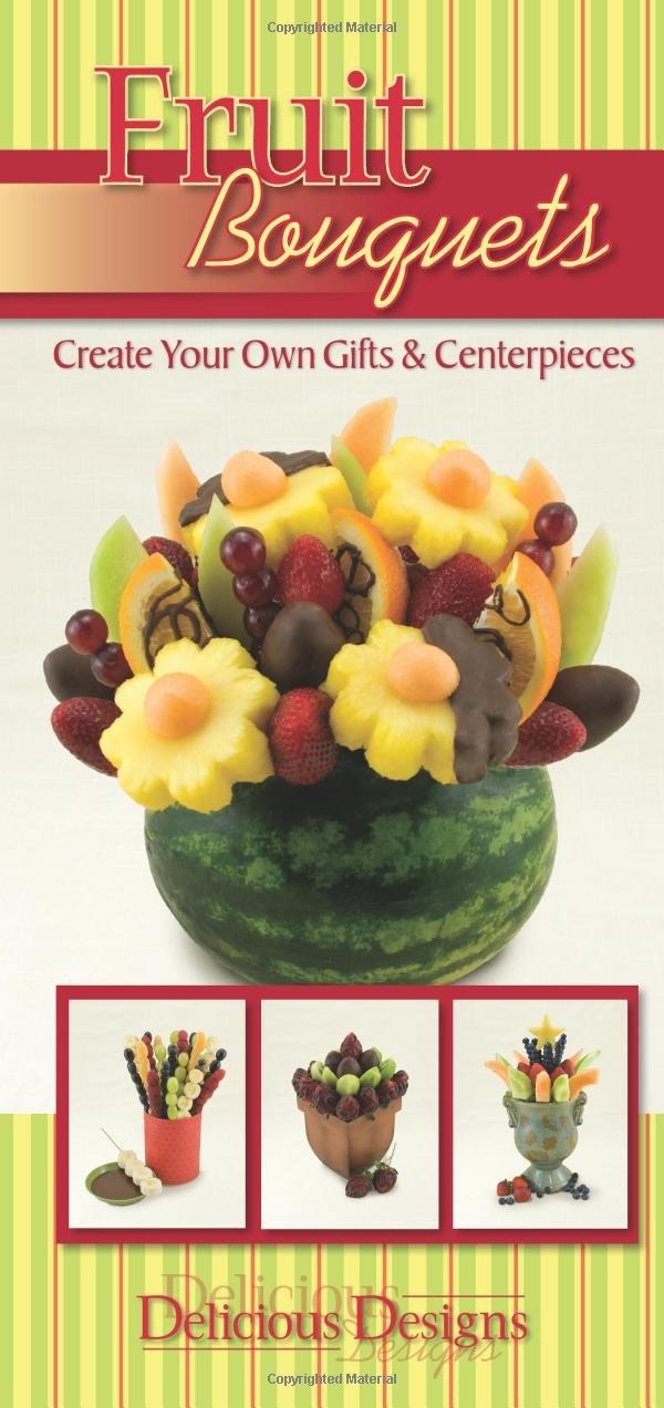 Fruit Bouquets Delicious Designs Cq Products 9781563832987
