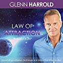 Law of Attraction Speech by Harrold Glenn FBSCH Dip C.H. Narrated by Harrold Glenn FBSCH Dip C.H.