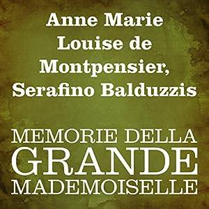 Memorie della Grande Mademoiselle Audiobook