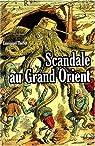 Scandale au Grand Orient par Thiébot