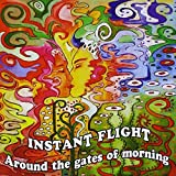 Around the Gates of Morning by Instant Flight (2013-05-04)
