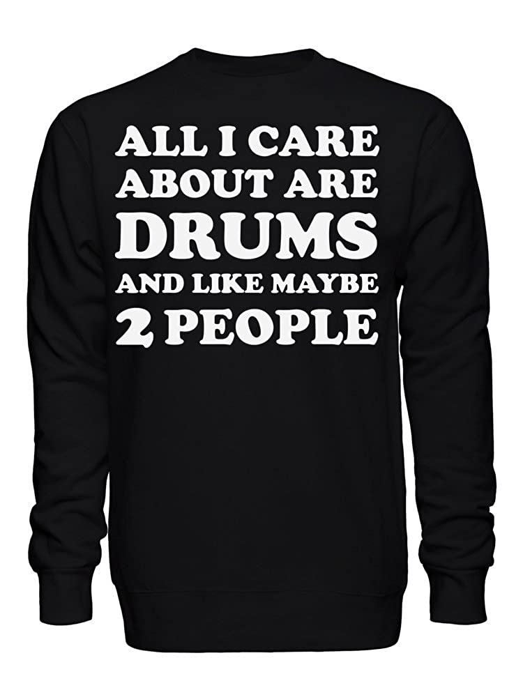 graphke All I Care About are Drums and Like Maybe 2 People Unisex Crew Neck Sweatshirt