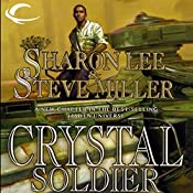 Crystal Soldier: Liaden Universe Books of Before, Book 1 | Sharon Lee, Steve Miller