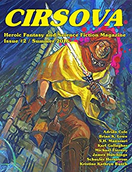 Cirsova #2: Heroic Fantasy and Science Fiction Magazine by [Hernstrom, Schuyler, Cole, Adrian, Lowe, Brian, Hutchings, James, Gallagher, Karl, Rusch, Kristine, Mansouri, S.H., Tierney, Michael]