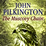 The Muscovy Chain: Thomas the Falconer, Book 7 | John Pilkington