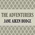 The Adventurers Audiobook by Jane Aiken Hodge Narrated by Rosalyn Landor