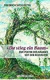"""""""Da stieg ein Baum"""": Zur Poetik des Baumes seit der Romantik"""