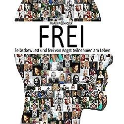 Frei (Selbstbewusst und frei von Angst teilnehmen am Leben)