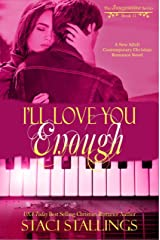 I'll Love You Enough: A Contemporary New Adult Christian Romance Novel (The Imagination Series Book 11) Kindle Edition