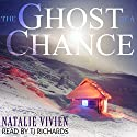 The Ghost of a Chance Audiobook by Natalie Vivien Narrated by T J Richards