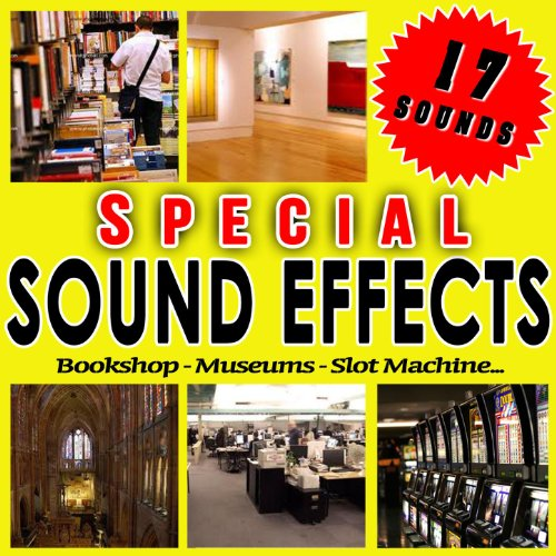 Bookshop, Museums, Slot Machine... Special Sound Effects