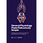 General Physiology Made Ridiculously Simple: Distilling the principles that make your body function, in an exciting way...