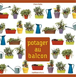 potager au balcon mon carr de jardin ebook flore palix kindle store. Black Bedroom Furniture Sets. Home Design Ideas