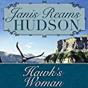 Hawk's Woman Audiobook by Janis Reams Hudson Narrated by Loretta Rawlins