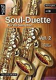 Soul Duette für Alt-Saxophon - Vol. 2 (inkl. CD): Duette für zwei Alt- ODER Tenor- und Alt-Saxophon!