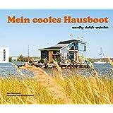 Mein cooles Hausboot: wendig - stylish - wohnlich
