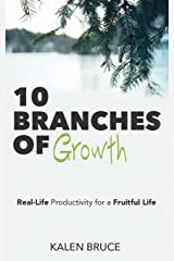 10 Branches of Growth: Real-Life Productivity for a Fruitful Life Paperback