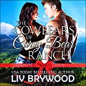 The Cowbears of Curvy Bear Ranch: Complete Series Audiobook by Liv Brywood Narrated by Beth Roeg, Cici Kay
