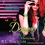 Demons in My Driveway: A Monster Haven Story, Book 5 | R. L. Naquin