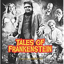 Tales of Frankenstein: The Book of the Movie: Select Black & White Edition