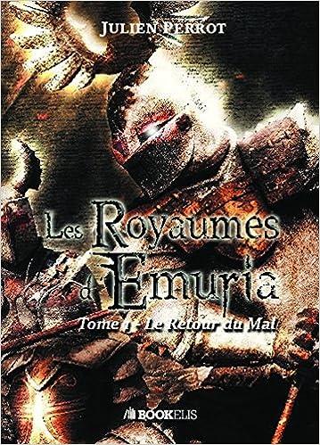 LES  ROYAUMES D'EMURIA (Tome 1) LE RETOUR DU MAL  de Julien Perrot 61PsAJ1nTML._SX357_BO1,204,203,200_