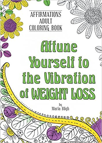 Book Attune Yourself to the Vibration of Weight Loss (Affirmations Coloring Book)