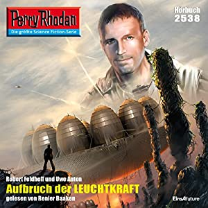 Aufbruch der Leuchtkraft (Perry Rhodan 2538) Hörbuch