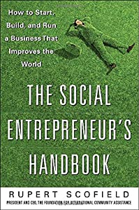 The Social Entrepreneur's Handbook: How to Start, Build, and Run a Business That Improves the World from McGraw-Hill Education