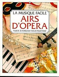 AIRS D'OPERA PLUS DE 25 MORCEAUX FACILES POUR PIANO