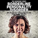 Borderline Personality Disorder: 30+ Secrets How to Take Back Your Life when Dealing with BPD (The Blokehead Success Series) | The Blokehead