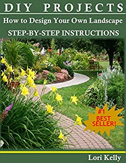 diy projects how to design your own landscape kindle edition by