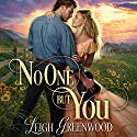 No One but You Audiobook by Leigh Greenwood Narrated by Callie Beaulieu
