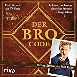 Der Bro Code: Das Horbuch zur TV-Serie How I Met Your Mother