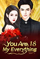 You Are My Everything 18: The Heart Can't Always
