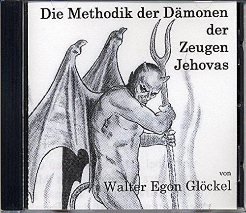 Die Methodik der Dämonen der Zeugen Jehovas