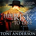 Her Risk to Take: A Novella Audiobook by Toni Anderson Narrated by Eric G. Dove
