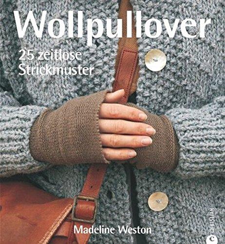 Wollpullover: 25 zeitlose Strickmuster: Amazon.co.uk: 9783884729991 ...