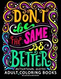 Motivation Quotes adults Coloring books: A Positive & Uplifting Inspirational coloring book for women, men, teen and girls