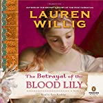 The Betrayal of the Blood Lily | Lauren Willig