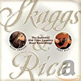 Skaggs & Rice: The Essential Old-Time Country Duet Recordings