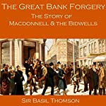 The Great Bank Forgery: The Story of Macdonnell and the Bidwells | Basil Thomson