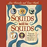 Squids Will Be Squids | Jon Scieszka
