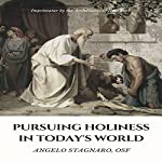 Pursuing Holiness in Today's World | Angelo Stagnaro