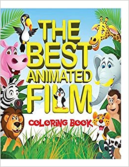 Book The Best Animated Film Coloring Book: Top 50 Box Office Animated film characters for kids to color in an A4, 52 page book. Includes scenes from Shrek, Frozen, BFG, Jungle Book and many more.